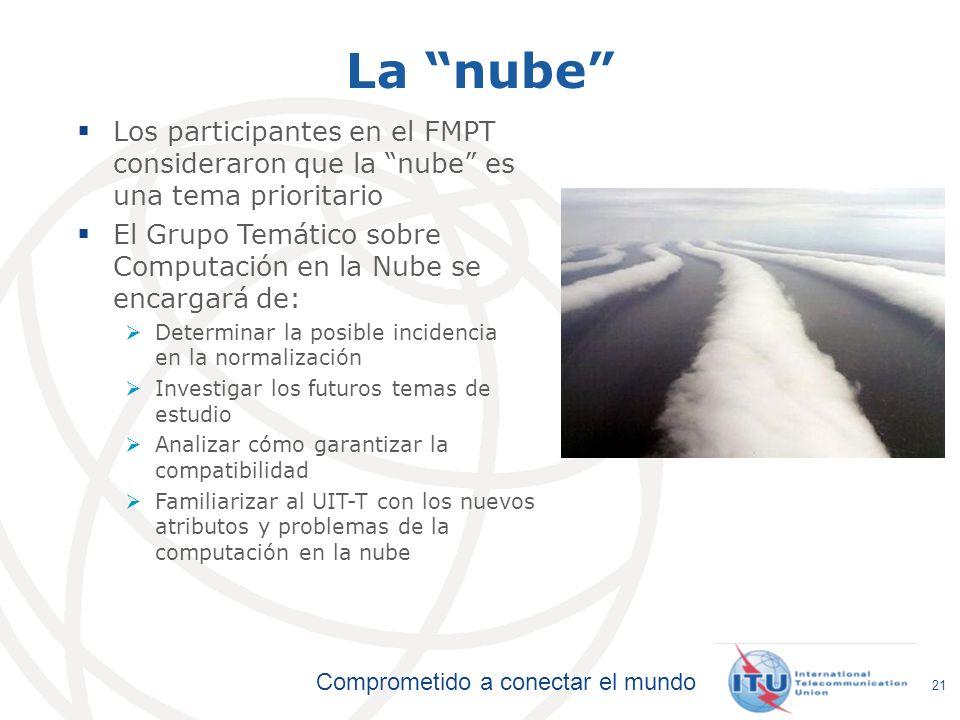 La nube Los participantes en el FMPT consideraron que la nube es una tema prioritario.