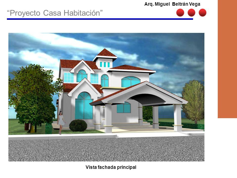 Arq. Miguel Beltrán Vega Vista fachada principal