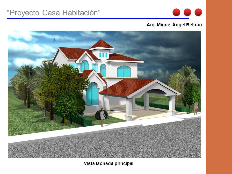 Arq. Miguel Ángel Beltrán Vista fachada principal