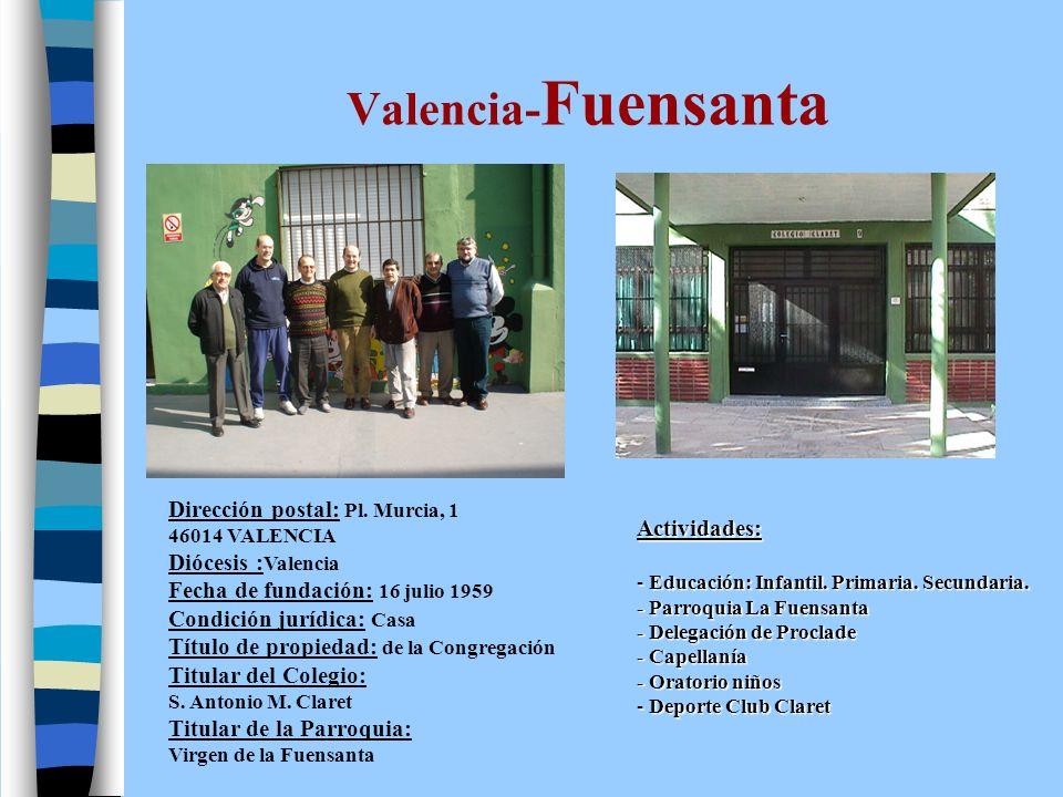 Valencia-Fuensanta Dirección postal: Pl. Murcia, 1 Actividades: