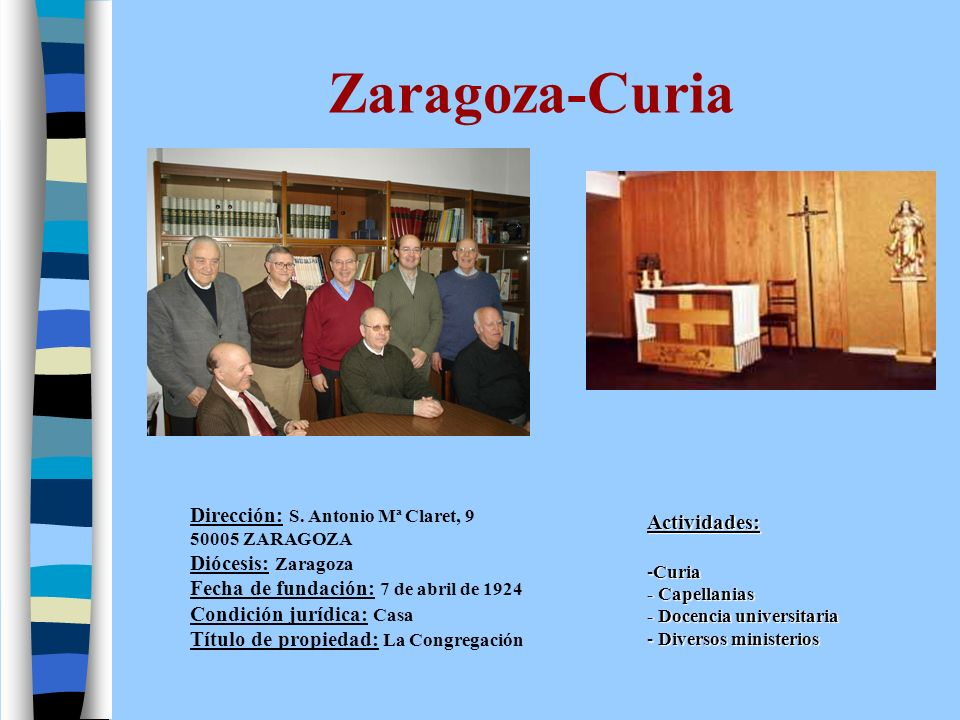 Zaragoza-Curia Actividades: Dirección: S. Antonio Mª Claret, 9