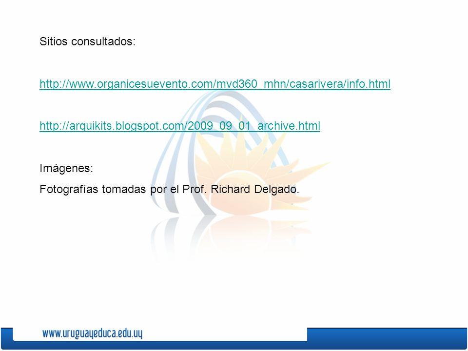 Sitios consultados: http://www.organicesuevento.com/mvd360_mhn/casarivera/info.html. http://arquikits.blogspot.com/2009_09_01_archive.html.
