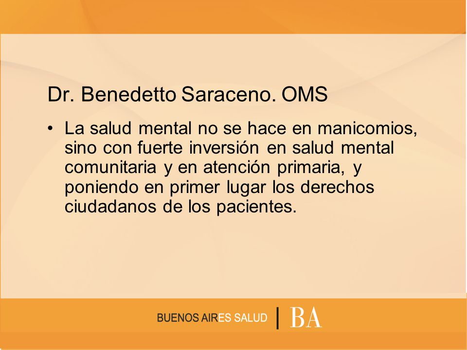 Dr. Benedetto Saraceno. OMS