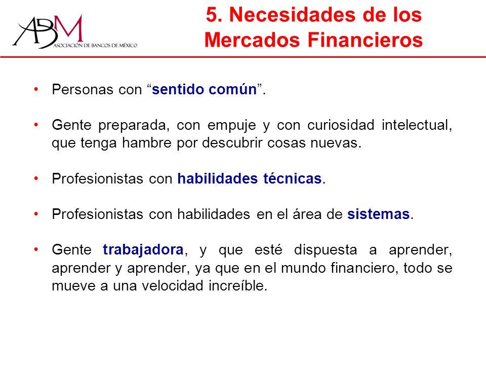 5. Necesidades de los Mercados Financieros