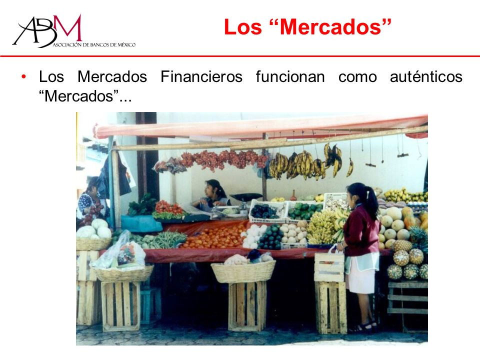 Los Mercados Los Mercados Financieros funcionan como auténticos Mercados ...