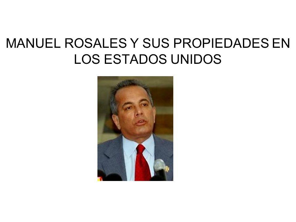 MANUEL ROSALES Y SUS PROPIEDADES EN LOS ESTADOS UNIDOS