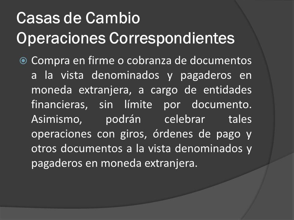 Casas de Cambio Operaciones Correspondientes