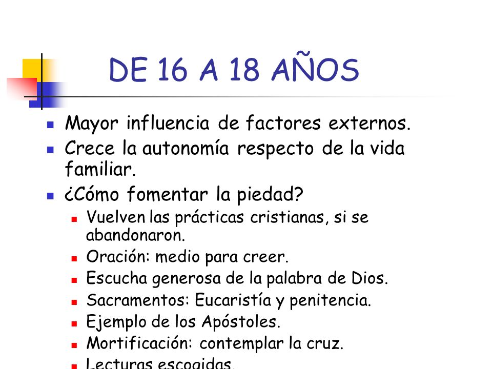 DE 16 A 18 AÑOS Mayor influencia de factores externos.