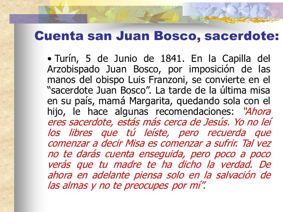Cuenta san Juan Bosco, sacerdote: