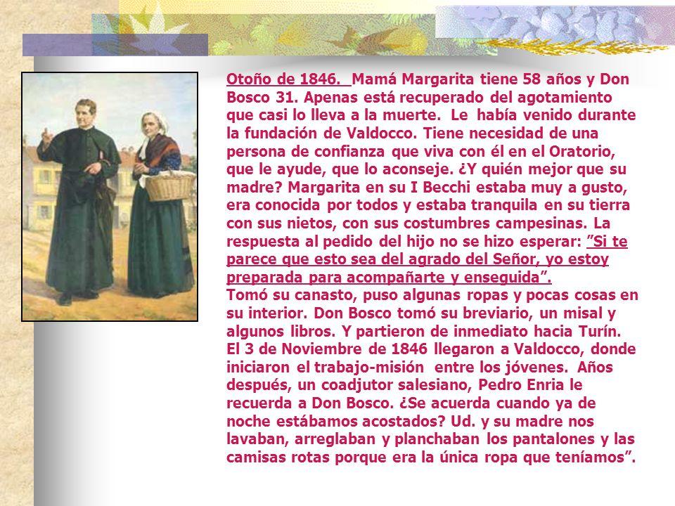 Otoño de 1846. Mamá Margarita tiene 58 años y Don Bosco 31