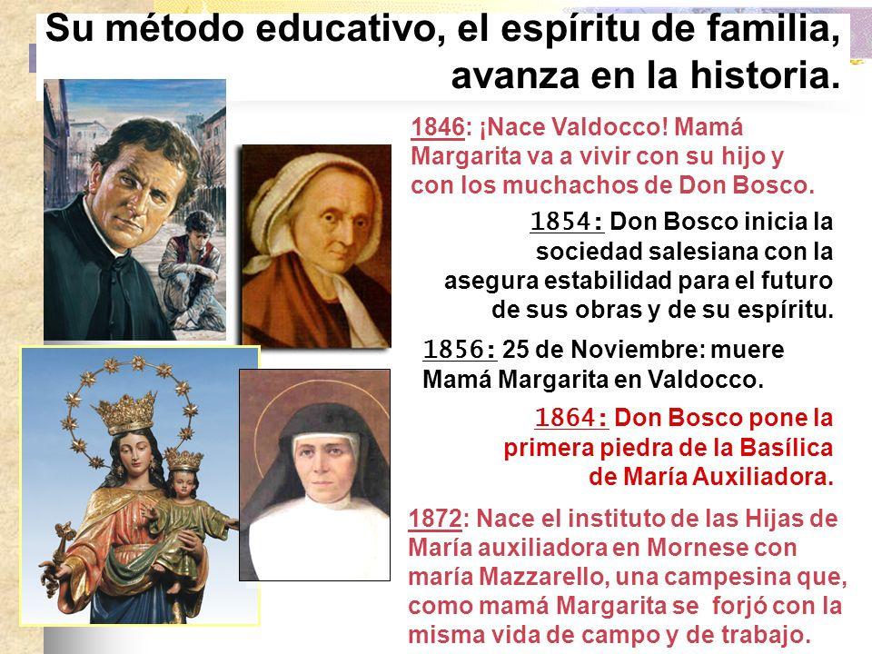 Su método educativo, el espíritu de familia, avanza en la historia.