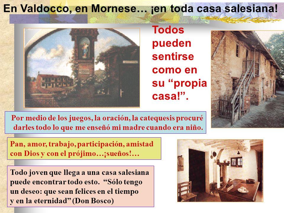 En Valdocco, en Mornese… ¡en toda casa salesiana!