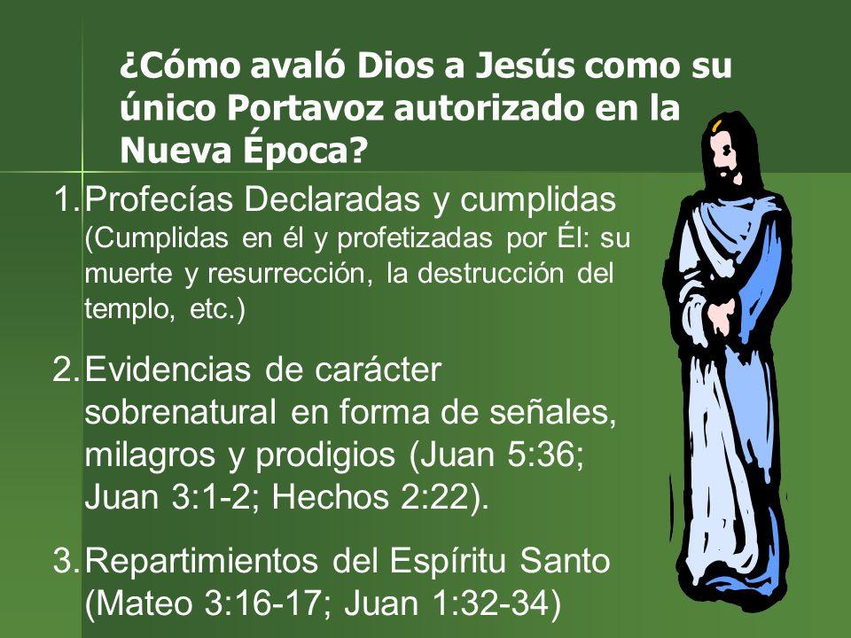 ¿Cómo avaló Dios a Jesús como su único Portavoz autorizado en la Nueva Época