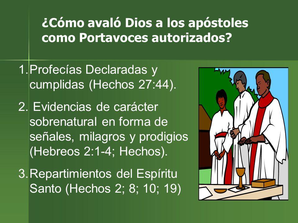¿Cómo avaló Dios a los apóstoles como Portavoces autorizados