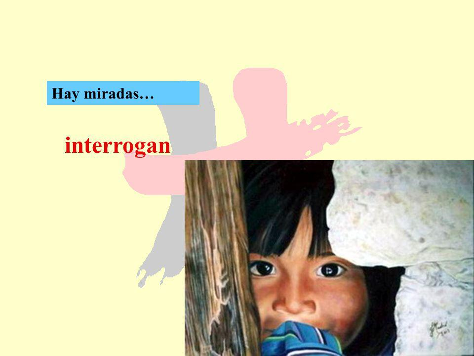 Hay miradas… interrogan