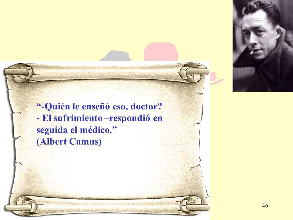 -Quién le enseñó eso, doctor