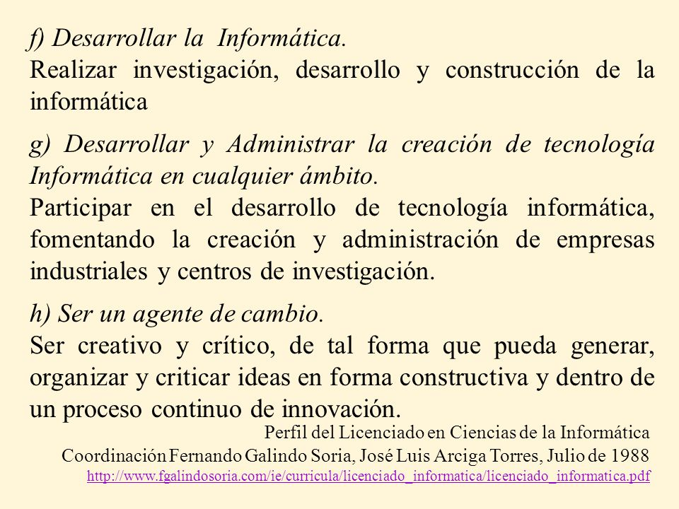 f) Desarrollar la Informática.