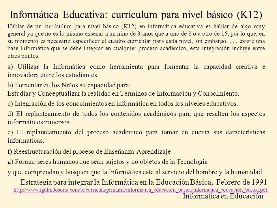 Informática Educativa: currículum para nivel básico (K12)