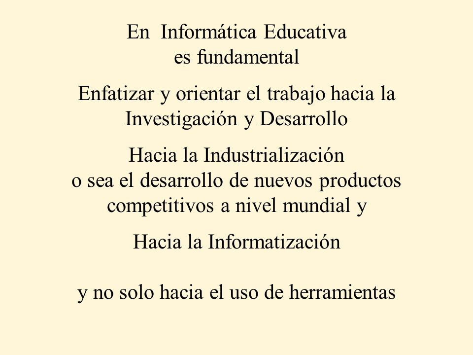 En Informática Educativa es fundamental
