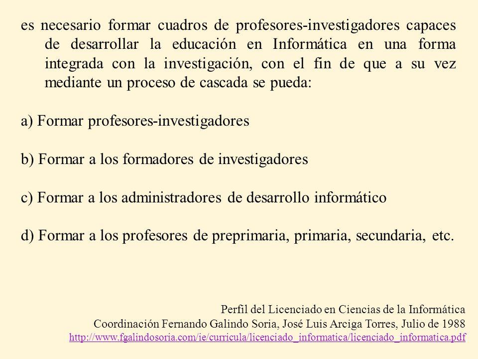a) Formar profesores-investigadores