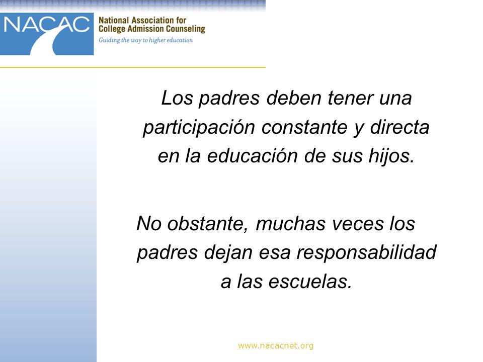 Los padres deben tener una participación constante y directa en la educación de sus hijos. No obstante, muchas veces los padres dejan esa responsabilidad a las escuelas.