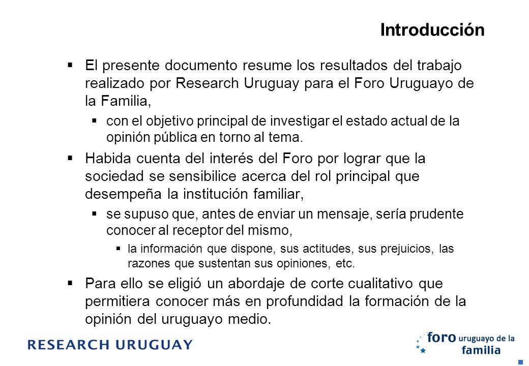 IntroducciónEl presente documento resume los resultados del trabajo realizado por Research Uruguay para el Foro Uruguayo de la Familia,