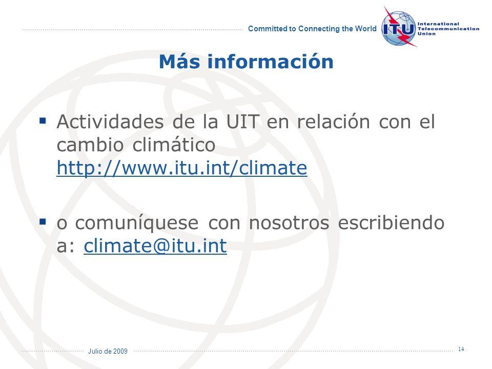 Más información Actividades de la UIT en relación con el cambio climático http://www.itu.int/climate.