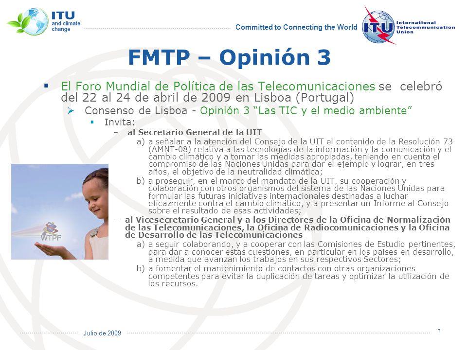 FMTP – Opinión 3El Foro Mundial de Política de las Telecomunicaciones se celebró del 22 al 24 de abril de 2009 en Lisboa (Portugal)