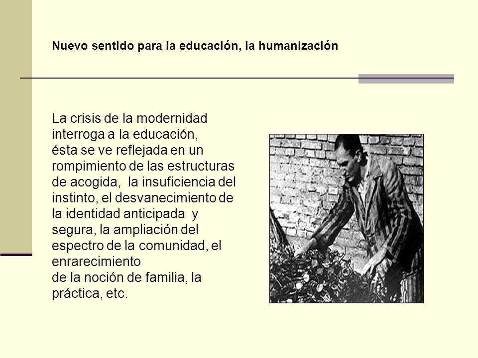 La crisis de la modernidad interroga a la educación,
