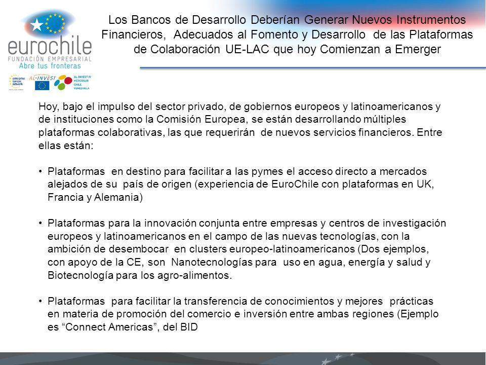 Los Bancos de Desarrollo Deberían Generar Nuevos Instrumentos Financieros, Adecuados al Fomento y Desarrollo de las Plataformas de Colaboración UE-LAC que hoy Comienzan a Emerger