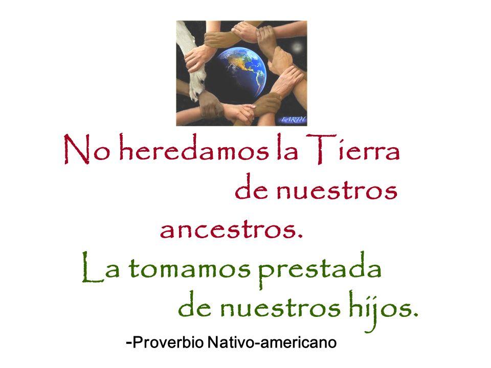 No heredamos la Tierra de nuestros ancestros