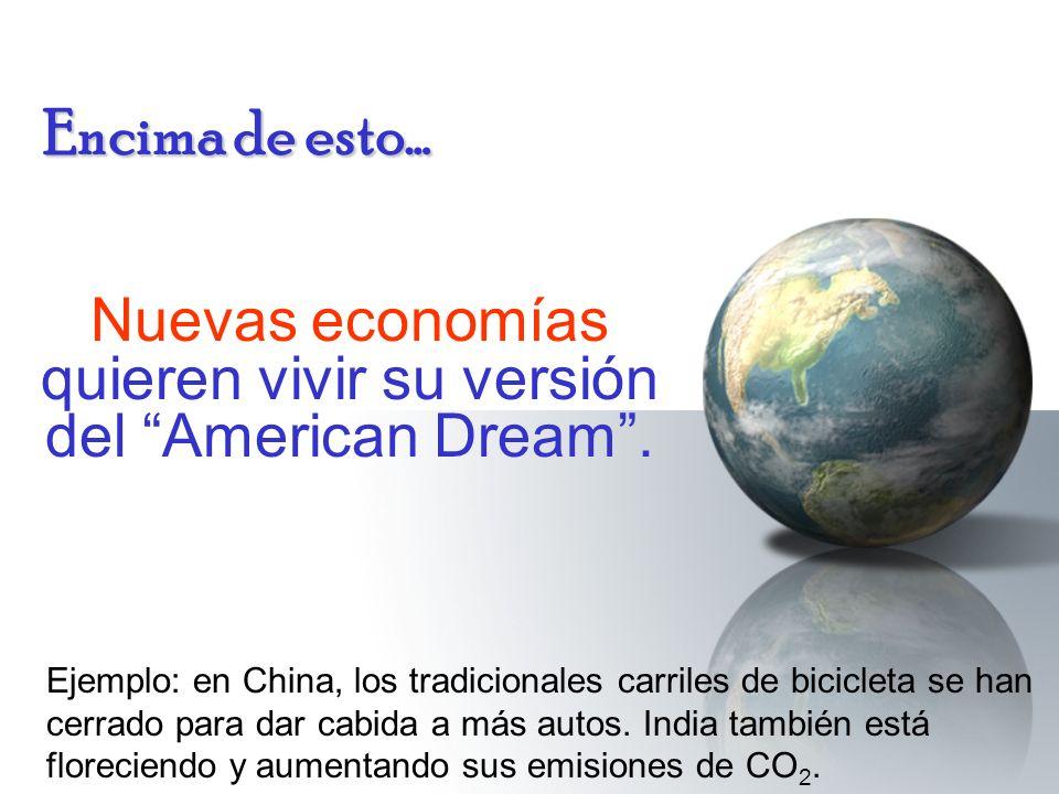 Nuevas economías quieren vivir su versión del American Dream .