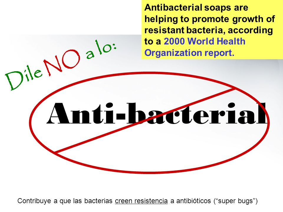 Anti-bacterial Dile NO a lo: