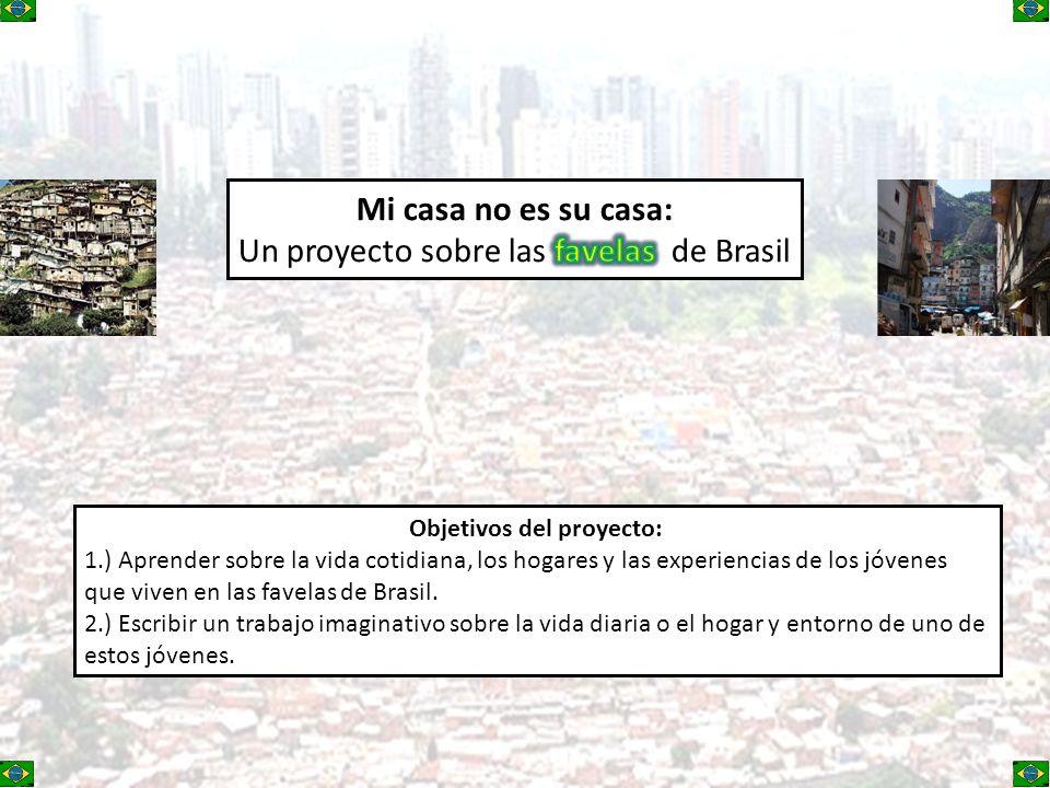 Mi casa no es su casa: Un proyecto sobre las favelas de Brasil