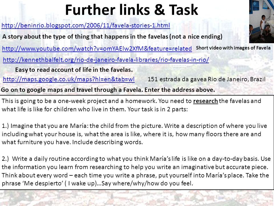 Further links & Task http://beninrio.blogspot.com/2006/11/favela-stories-1.html.