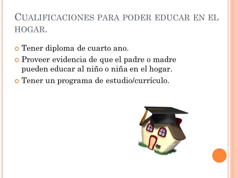 Cualificaciones para poder educar en el hogar.
