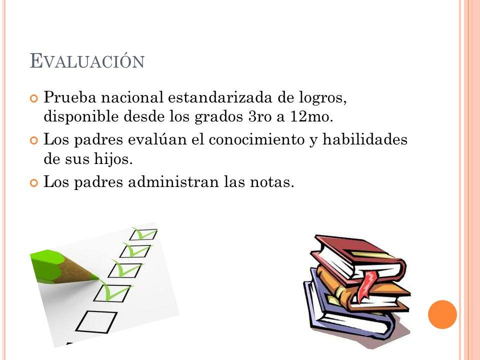 Evaluación Prueba nacional estandarizada de logros, disponible desde los grados 3ro a 12mo.