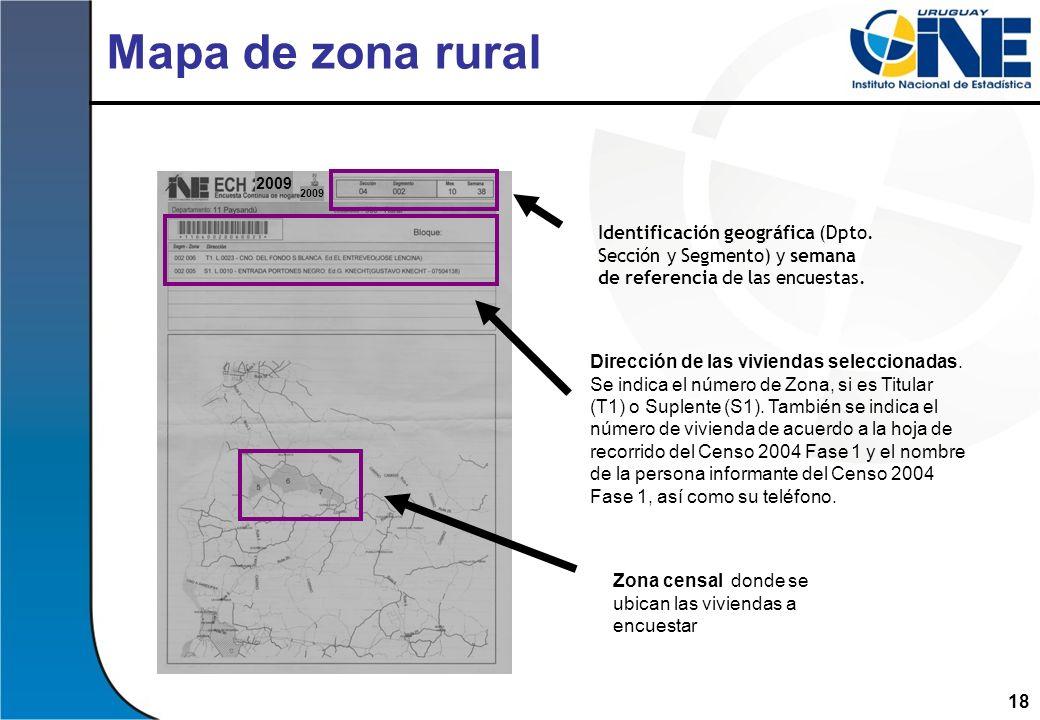 Mapa de zona rural 2009. 2009. Identificación geográfica (Dpto. Sección y Segmento) y semana de referencia de las encuestas.