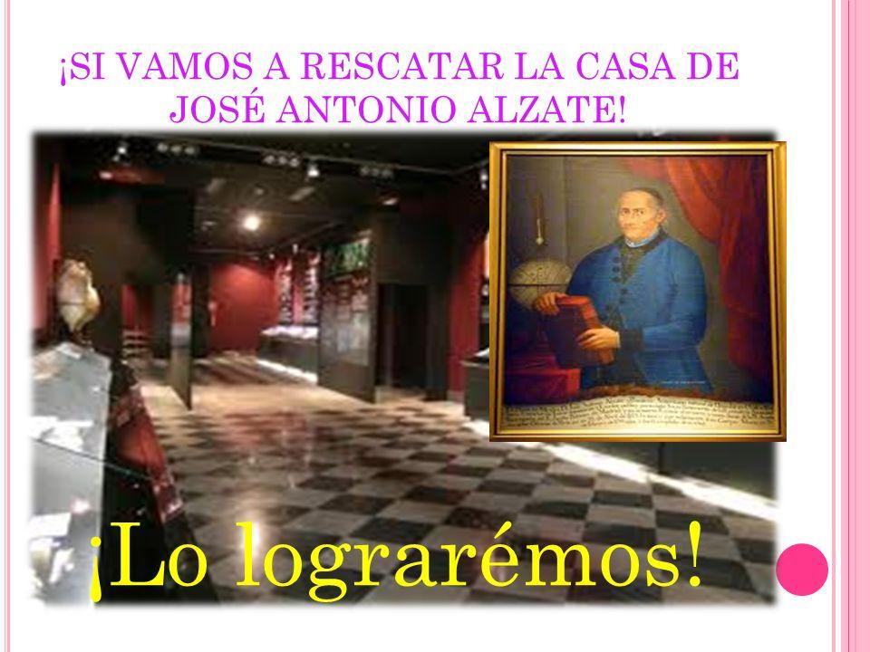 ¡SI VAMOS A RESCATAR LA CASA DE JOSÉ ANTONIO ALZATE!