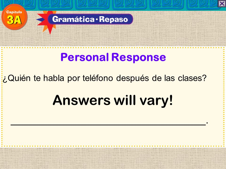 Answers will vary! Personal Response .