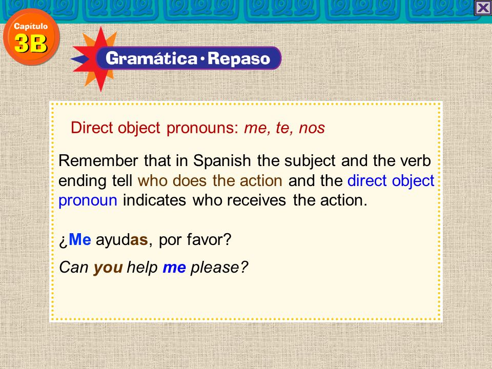Direct object pronouns: me, te, nos