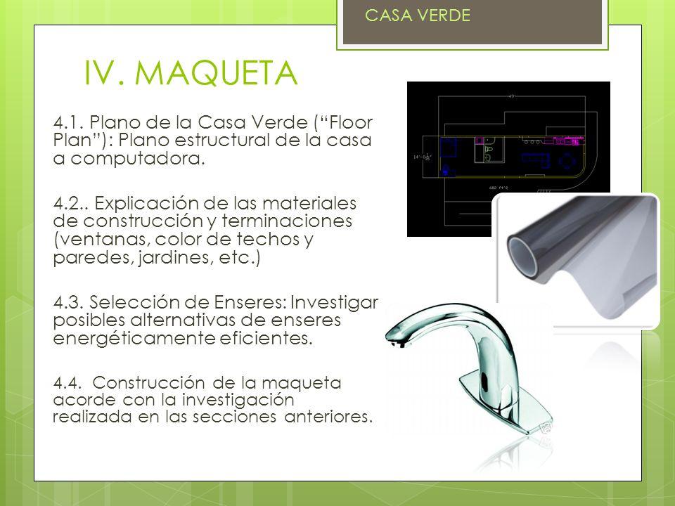 CASA VERDE IV. MAQUETA. 4.1. Plano de la Casa Verde ( Floor Plan ): Plano estructural de la casa a computadora.
