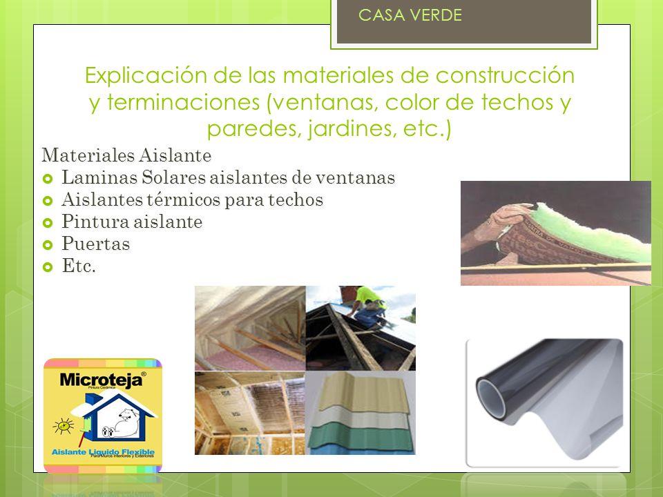 CASA VERDE Explicación de las materiales de construcción y terminaciones (ventanas, color de techos y paredes, jardines, etc.)