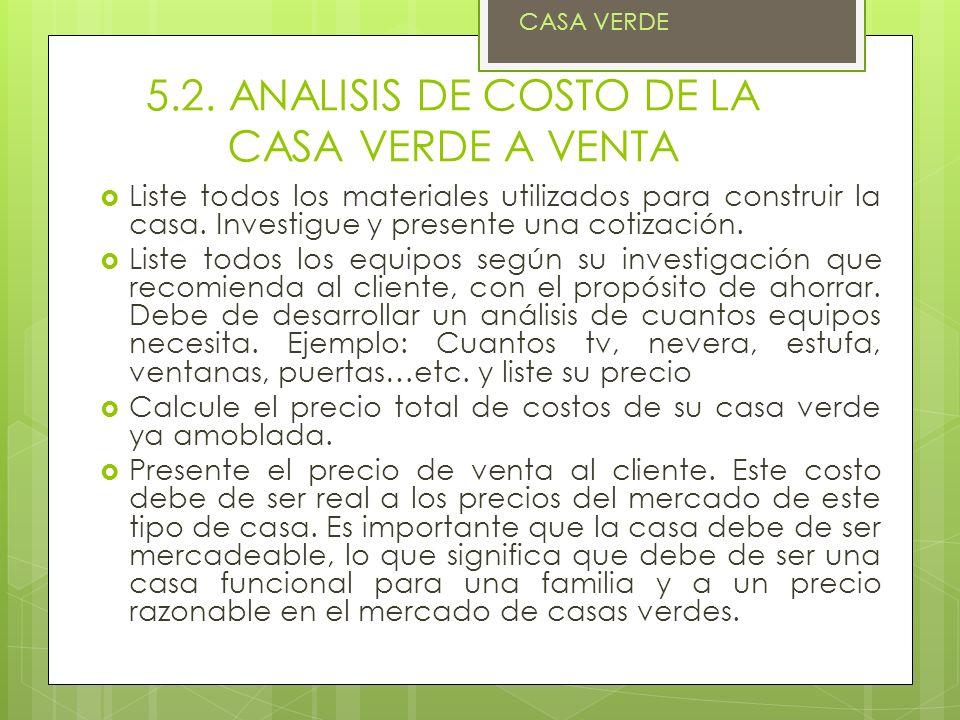 5.2. ANALISIS DE COSTO DE LA CASA VERDE A VENTA