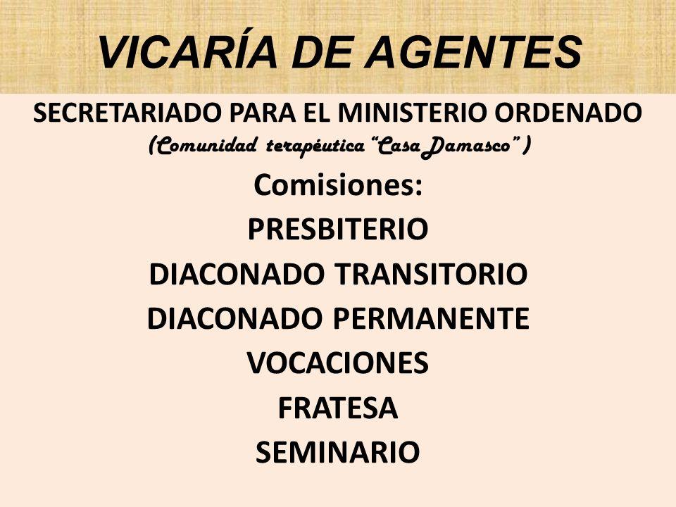 VICARÍA DE AGENTES Comisiones: PRESBITERIO DIACONADO TRANSITORIO