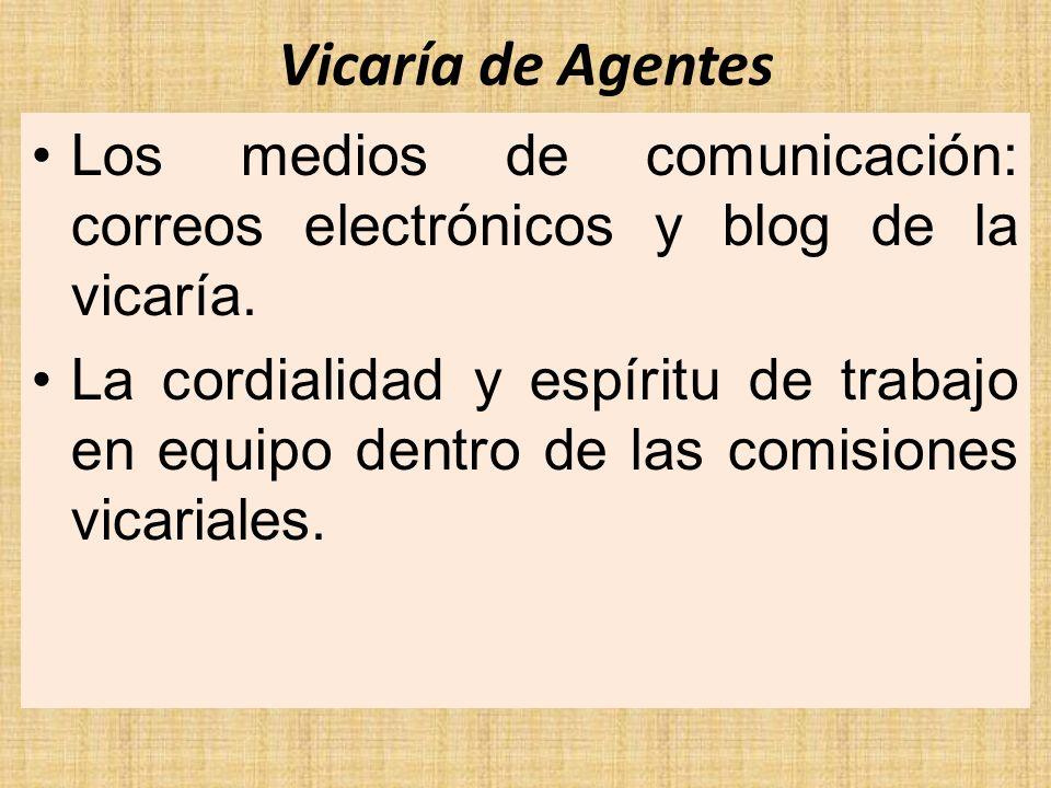 Vicaría de Agentes Los medios de comunicación: correos electrónicos y blog de la vicaría.