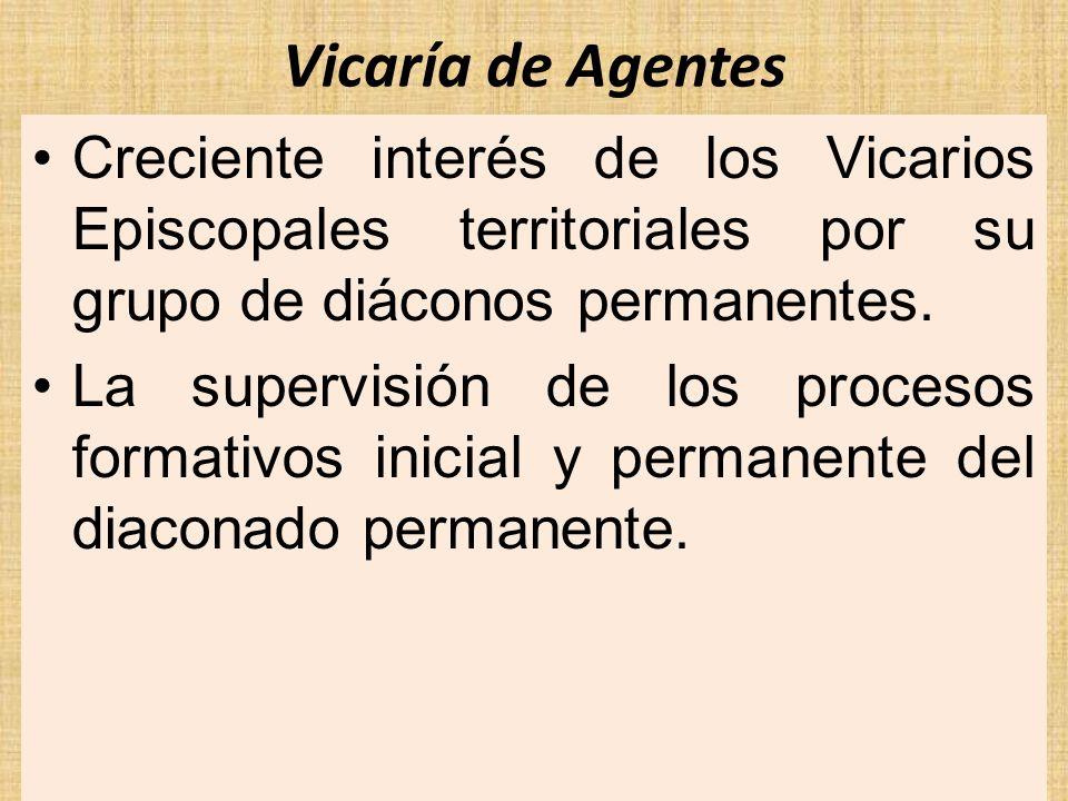 Vicaría de Agentes Creciente interés de los Vicarios Episcopales territoriales por su grupo de diáconos permanentes.