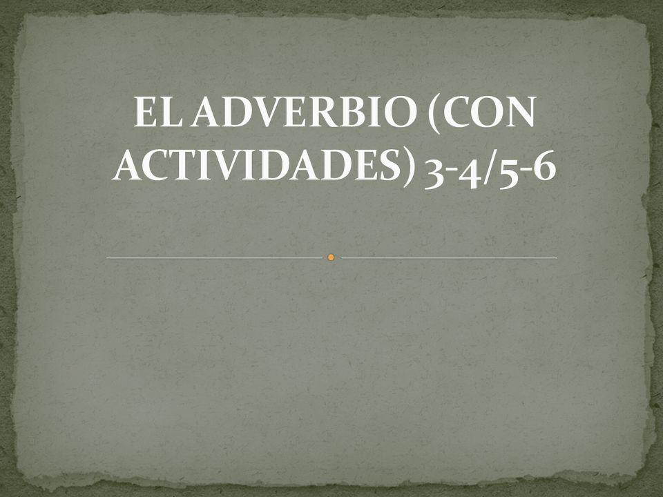 EL ADVERBIO (CON ACTIVIDADES) 3-4/5-6
