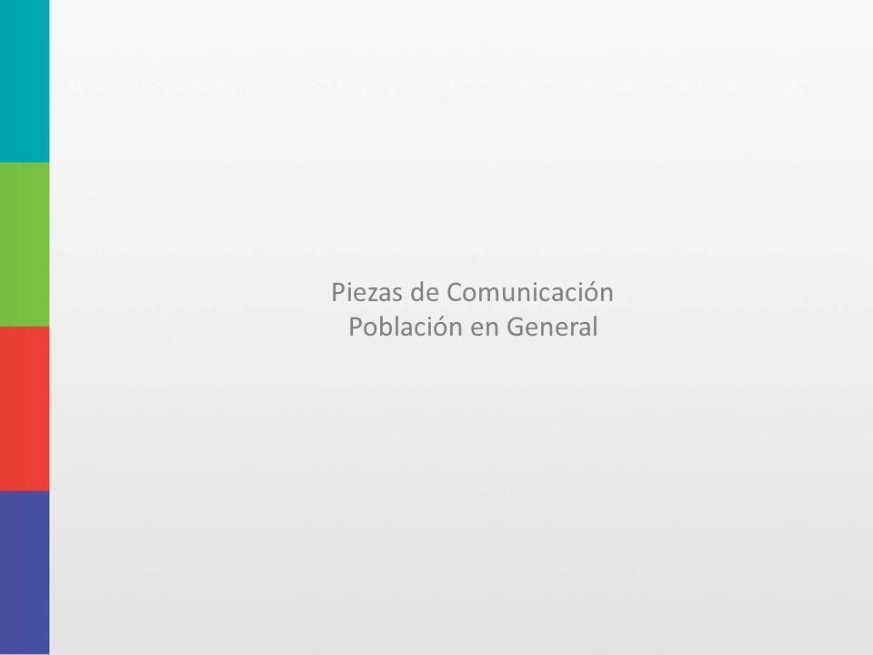 Piezas de Comunicación Población en General