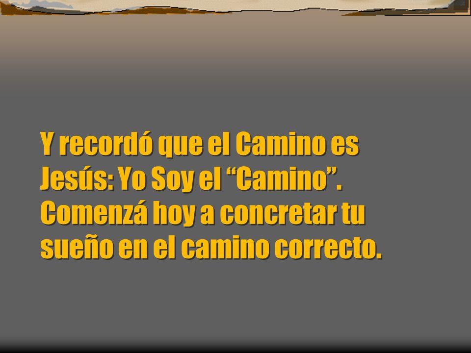 Y recordó que el Camino es Jesús: Yo Soy el Camino